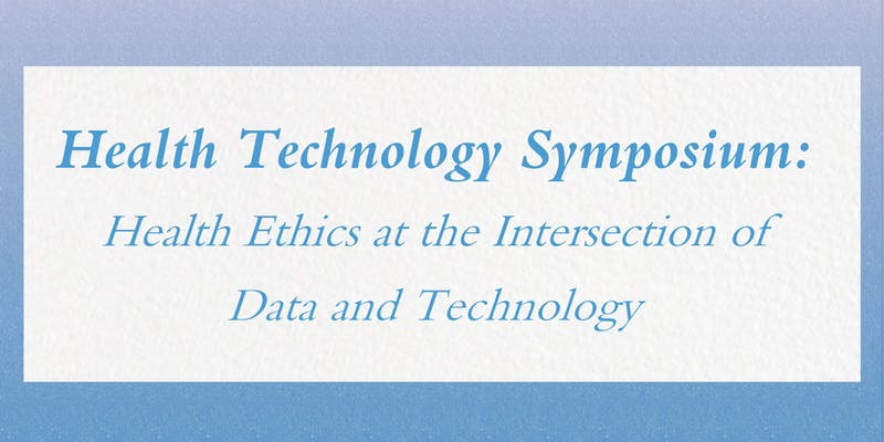 Health Ethics Technology Symposium